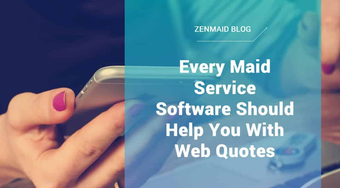 Why every maid service should offer quotes via phone & web