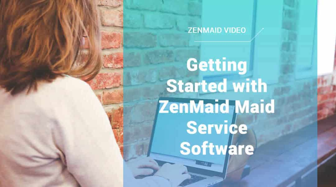 Getting Started with ZenMaid Maid Service Software: Settings [Video]