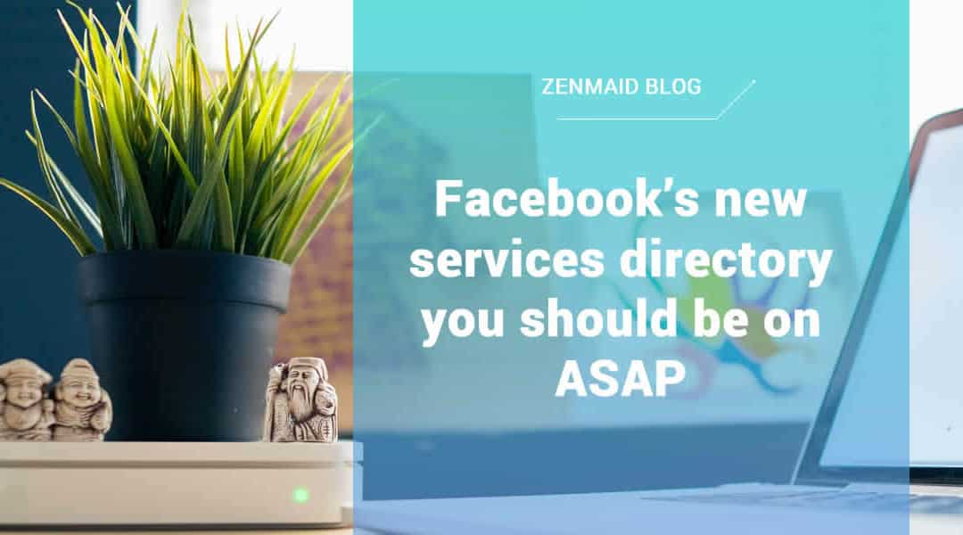 Facebook's new services directory you should be on ASAP