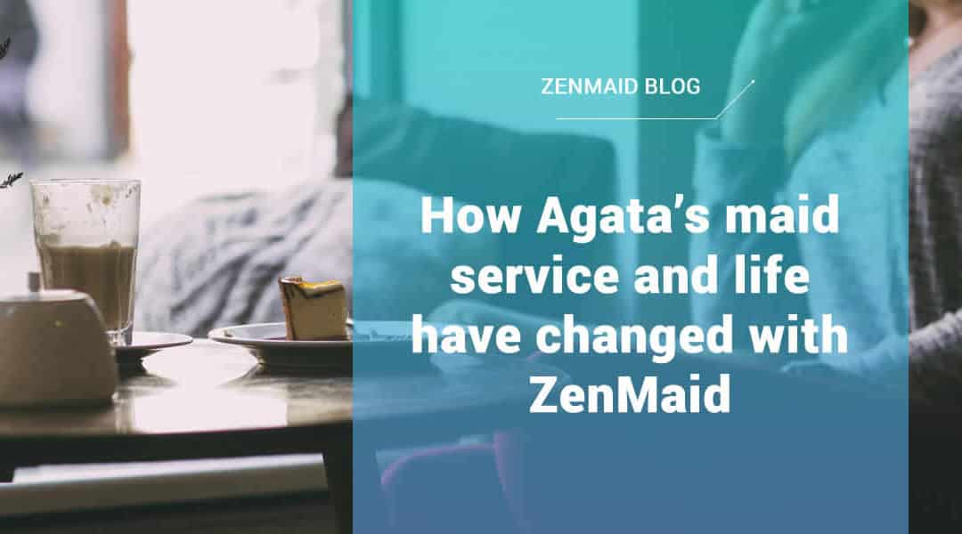 How Agata's maid service and life have changed with ZenMaid