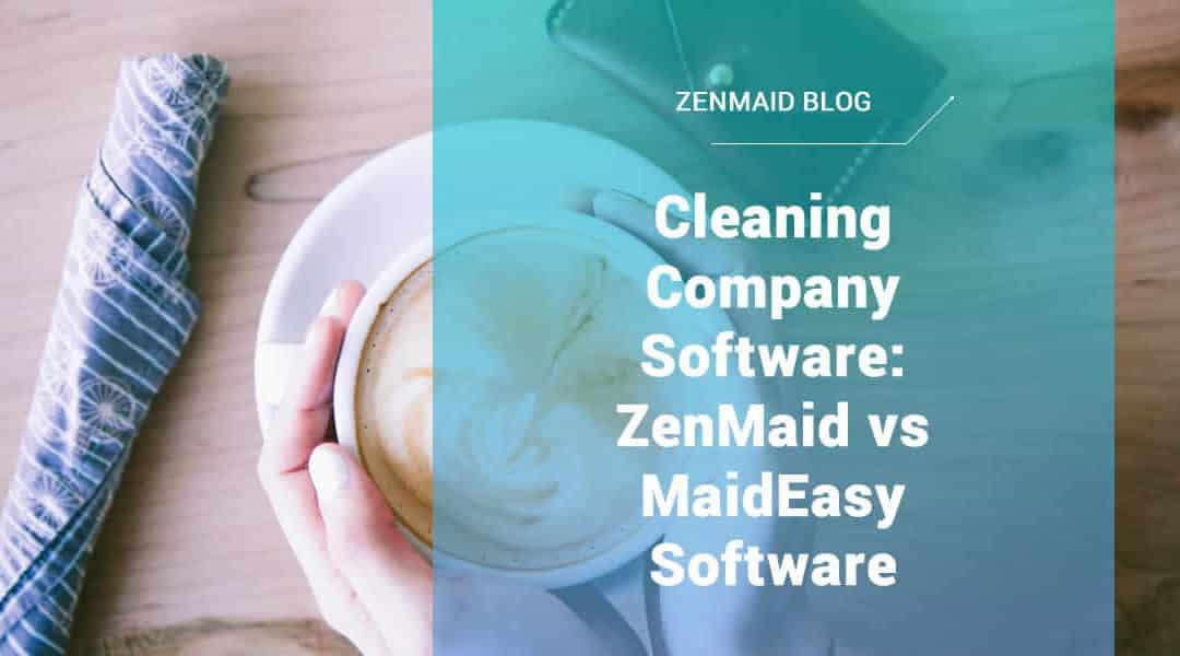 ZenMaid vs MaidEasy Software