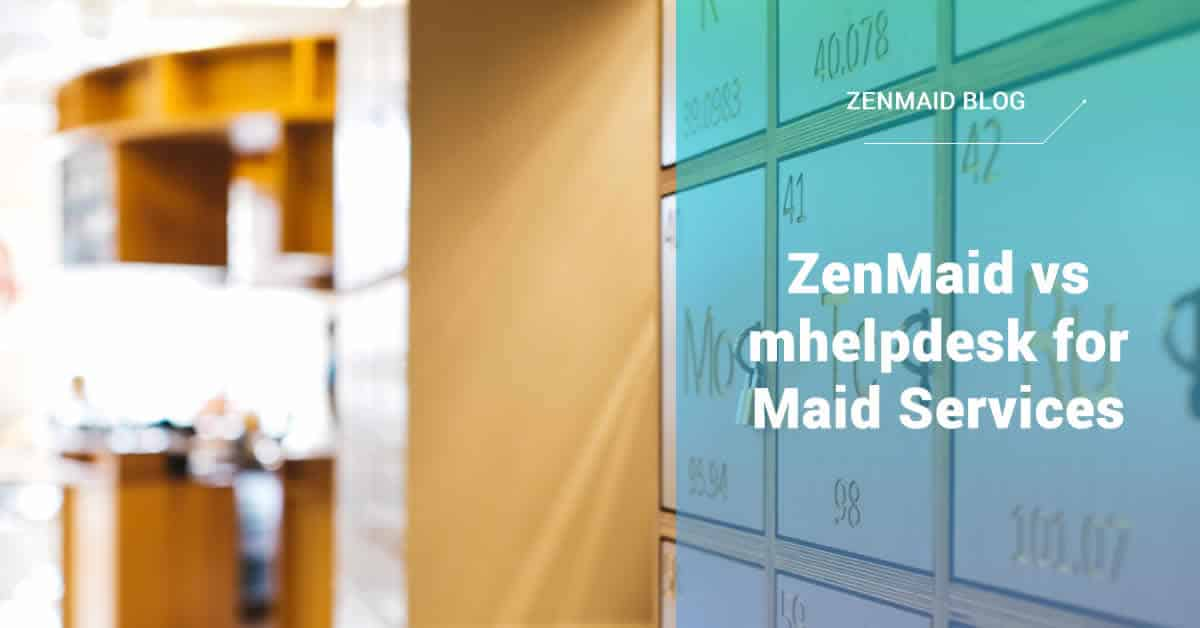 ZenMaid Vs Mhelpdesk For Maid Services   ZenMaid