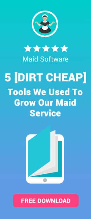 It is time to learn more about the best 5 tools we used to grow our own maid service. Get this unique guide for FREE!